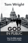 God in Public : How The Bible Speaks Truth To Power Today - Book