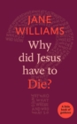 Why Did Jesus Have to Die? : A Little Book of Guidance - Book