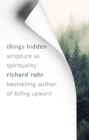 Things Hidden : Scripture as Spirituality - eBook