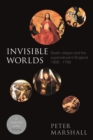 Invisible Worlds : Death, Religion And The Supernatural In England, 1500-1700 - eBook