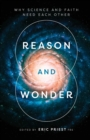 Reason and Wonder : Why Science and Faith Need Each Other - Book