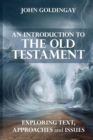 An Introduction to the Old Testament : Exploring Text Approaches and Issues - Book