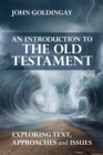 An Introduction to the Old Testament : Exploring text, approaches and issues - eBook