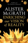 Enriching Our Vision of Reality : Theology and the Natural Sciences in Dialogue - Book