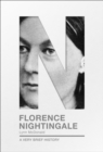 Florence Nightingale : A Very Brief History - Book