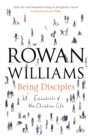 Being Disciples : Essentials of the Christian Life - Book