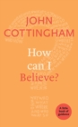 How Can I Believe? : A Little Book Of Guidance - Book