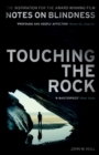 Touching the Rock : An Experience of Blindness (Notes on Blindness Film Tie-in) - Book