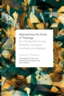 Approaching the Study of Theology : An Introduction to Key Thinkers, Concepts, Methods and Debates - Book
