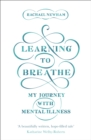 Learning to Breathe : My Journey With Mental Illness - eBook