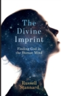 The Divine Imprint : Finding God in the Human Mind - Book