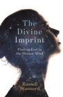 The Divine Imprint : Finding God in the human mind - eBook