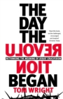 The Day the Revolution Began : Rethinking The Meaning of Jesus' Crucifixion - Book