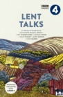 Lent Talks : A Collection of Broadcasts by Nick Baines, Giles Fraser, Bonnie Greer, Alexander McCall Smith, James Runcie and Ann Widdecombe - eBook