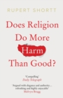 Does Religion do More Harm than Good? - Book