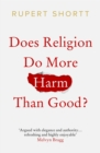 Does Religion do More Harm than Good? - eBook