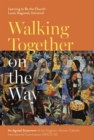 Walking Together on the Way: Learning to Be the Church - Local, Regional, Universal : An Agreed Statement of the Third Anglican-Roman Catholic International Commission (ARCIC III) - Book