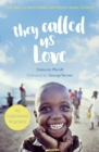 They Called Us Love : The Story of April Holden and Africa's Street Children - eBook