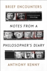 Brief Encounters : Notes from a Philosopher's Diary - Book