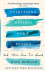 Everything Happens For A Reason And Other Lies I've Loved - Book