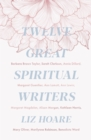 Twelve Great Spiritual Writers - eBook