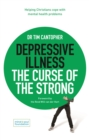 Depressive Illness: The Curse of the Strong : Helping Christians Cope with Mental Health Problems - Book