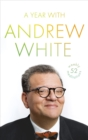 A Year with Andrew White : 52 Weekly Meditations - Book