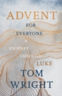 Advent for Everyone (2018): A Journey through Luke - Book