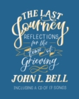 The Last Journey : Reflections for the Time of Grieving - Book