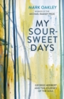 My Sour-Sweet Days : George Herbert's Poems Through Lent - Book