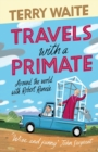 Travels with a Primate : Around the World with Archbishop Robert Runcie - Book