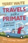 Travels with a Primate : Around the World with Robert Runcie - eBook