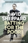 David Sheppard: Batting for the Poor : The authorized biography of the celebrated cricketer and bishop - Book