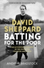Batting for the Poor: The Authorized Biography of David Sheppard - Book
