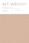 Interpreting Jesus : Essays on the Gospels - Book