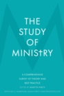 The Study of Ministry : A Comprehensive Survey of Theory and Best Practice - Book