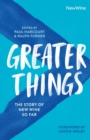 Greater Things : The Story of New Wine So Far - Book