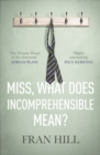 Miss, What Does Incomprehensible Mean? - eBook