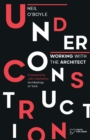 Under Construction: Working with the Architect - Book