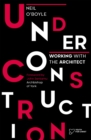 Under Construction : Working with the Architect - eBook