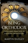 Being Orthodox : A Comprehensive Guide - Book