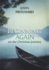 Beginning Again on the Christian Journey - eBook