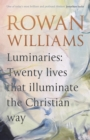 Luminaries: Twenty Lives that Illuminate the Christian Way - Book