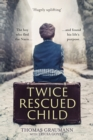 Twice-Rescued Child : The boy who fled the Nazis ... and found his life's purpose - eBook