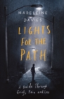 Lights For The Path : A Guide Through Grief, Pain and Loss - eBook