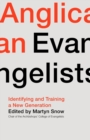Anglican Evangelists: Identifying and Training a New Generation - Book