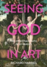 Seeing God in Art : The Christian Faith in 30 Images - eBook