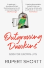 Outgrowing Dawkins : God for Grown-Ups - Book