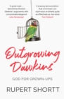 Outgrowing Dawkins : God for Grown-Ups - eBook