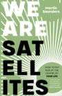 We Are Satellites : How to Put God at the Centre of Your Life - Book